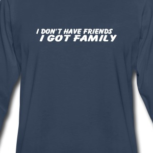 I GOT FAMILY  - Men's Premium Long Sleeve T-Shirt