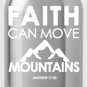 Faith Can Move Mountains  - Bible Verse Quote - Water Bottle