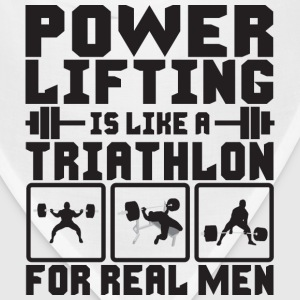 Powerlifting Is Like A Triathlon For REAL Men Tank - Bandana