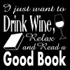 Drink Wine, Relax and Read. Women's T-Shirts - Women's V-Neck T-Shirt