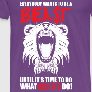 Workout - Everybody Wants To Be A Beast - Men's Premium T-Shirt