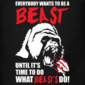 Bodybuilding - Everybody Wants To Be A Beast - Men's T-Shirt