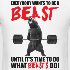 Bodybuilding - Everybody Wants To Be A Beast Tank  - Men's T-Shirt