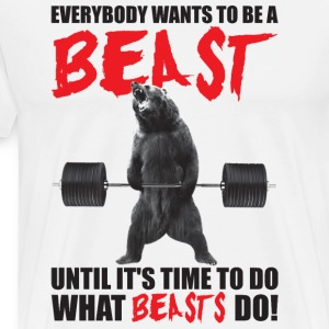 Bodybuilding - Everybody Wants To Be A Beast Tank  - Men's Premium T-Shirt