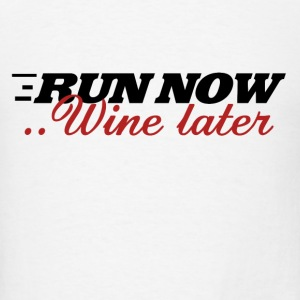 Run now wine later - Men's T-Shirt