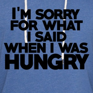 Sorry for what I said when I was hungry humor - Unisex Lightweight Terry Hoodie