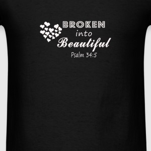 Broken into Beautiful - Men's T-Shirt