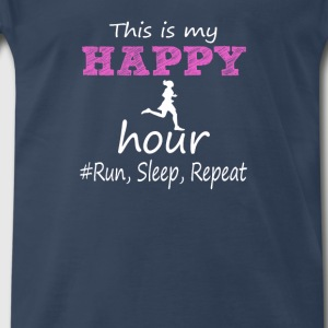 My Happy Hour! Run, Sleep, Repeat... - Men's Premium T-Shirt