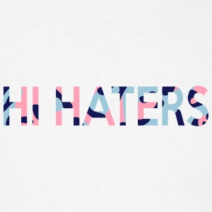HI HATERS - Men's T-Shirt