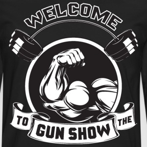 Welcome To The Gun Show T-Shirts - Men's Premium Long Sleeve T-Shirt