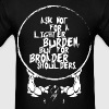 Ask Not For A Lighter Burden But Broader Shoulders - Men's T-Shirt