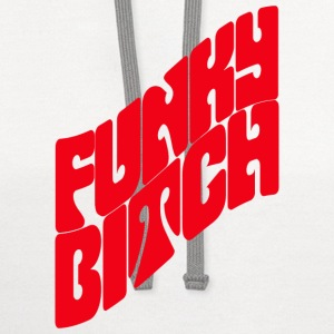 Funky Bitch Tanks - Contrast Hoodie