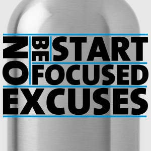 Be Focused No Excuses T-Shirts - Water Bottle