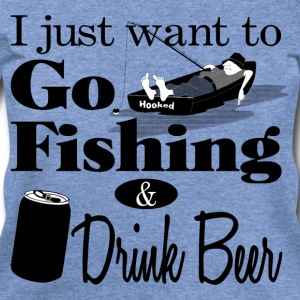 I Want to Go Fishing and Drink Beer T-Shirts - Women's Wideneck Sweatshirt