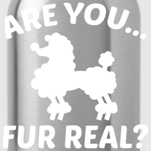 Are You Fur Real? - Water Bottle