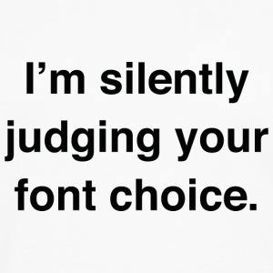 I'm Silently Judging Your Font Choice - Men's Premium Long Sleeve T-Shirt