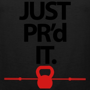 Just PR'd It. - Men's Premium Tank
