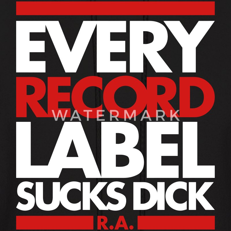 EVERY RECORD LABEL SUCKS DICK - Men's Hoodie