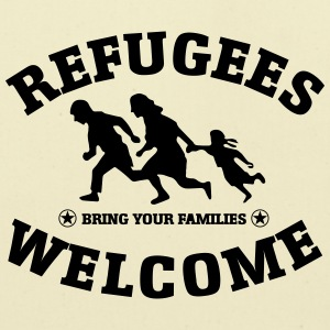 Refugees Welcome Bring your families - Eco-Friendly Cotton Tote
