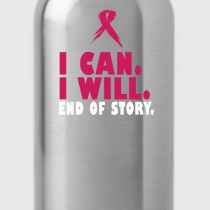 I CAN. I WILL. END OF STORY. - Water Bottle