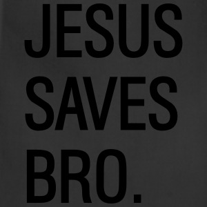 jesus saves bro T-Shirts - Adjustable Apron