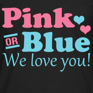 Pink or Blue We Love You Women's T-Shirts - Men's Premium Long Sleeve T-Shirt