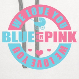 Blue Or Pink We Love You Women's T-Shirts - Contrast Hoodie