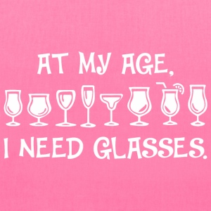 At My Age I Need Glasses - Tote Bag