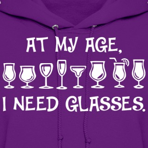At My Age I Need Glasses - Women's Hoodie