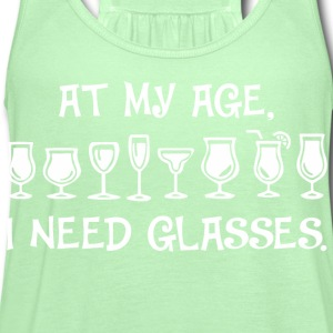 At My Age I Need Glasses - Women's Flowy Tank Top by Bella
