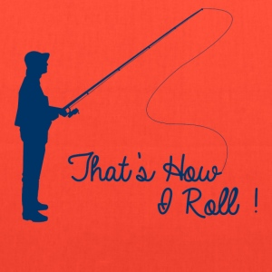 That's How I Roll Fishing T-Shirts - Tote Bag