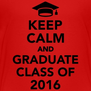 Keep calm and graduate class of 2016 Kids' Shirts - Toddler Premium T-Shirt