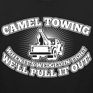 Camel Towing When Its Wedged In The Tight - Men's Premium Tank