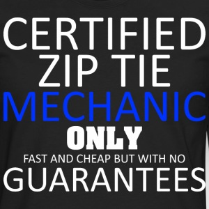 Certified Zip Tie Mechanic Only Fast And Cheap - Men's Premium Long Sleeve T-Shirt