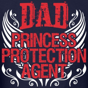Dad Princess Protection Agent - Men's T-Shirt