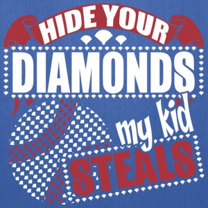 Hide Your Diamonds My Kid Steals - Tote Bag