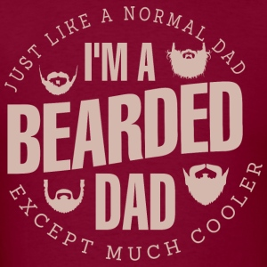 I Am Bearded Dad Just Like Normal Dad - Men's T-Shirt