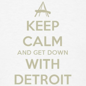 Keep Calm and Get Down With Detroit Long Sleeve Shirts - Men's T-Shirt