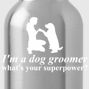 I Am A Dog Groomer Whats Your Superpower Women - Water Bottle