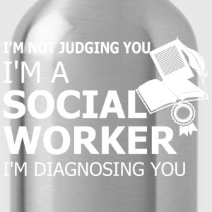 I Am Not Judging You I Am A Social Worker - Water Bottle