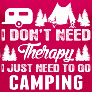 I Do Not Need Therapy I Just Need To Go Camping - Women's Premium Tank Top