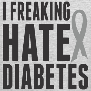 I Freaking Hate Diabetes - Men's Premium Tank