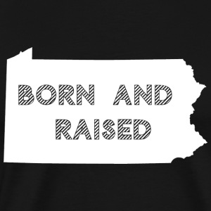 Penn Pennsylvania Born and Raised Hoodies - Men's Premium T-Shirt