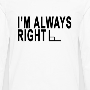 im_always_right - Men's Premium Long Sleeve T-Shirt