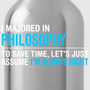 I Majored In Philosophy To Save Time I Am Right - Water Bottle
