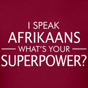 I Speak Afrikaans Whats Your Superpower - Men's T-Shirt