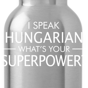 I Speak Hungarian Whats Your Superpower - Water Bottle