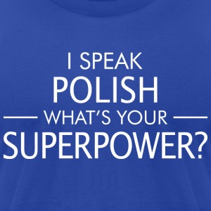 I Speak Polish Whats Your Superpower - Men's T-Shirt by American Apparel