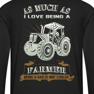 Being a Farmer and being a Dad - Men's Premium Long Sleeve T-Shirt
