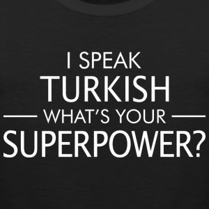 I Speak Turkish Whats Your Superpower - Men's Premium Tank